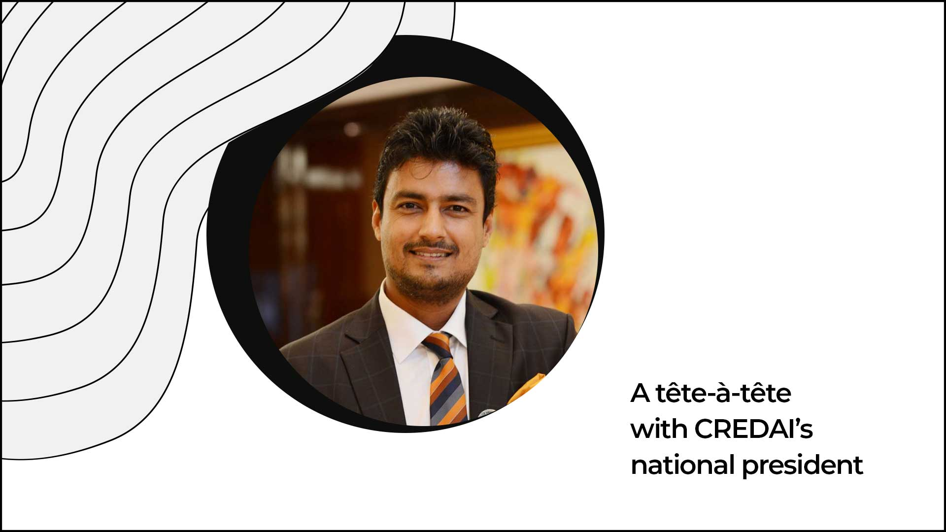 Jaxay Shah Gives A Low-down On Real Estate And It's Apex Body