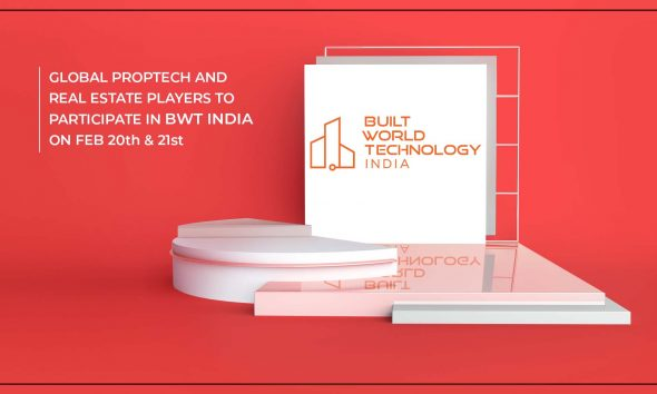 A Sneak Peek Into The Biggest PropTech Event - BWT India