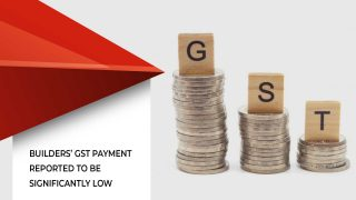 Builders Suspected For Decline In The Payment Of GST