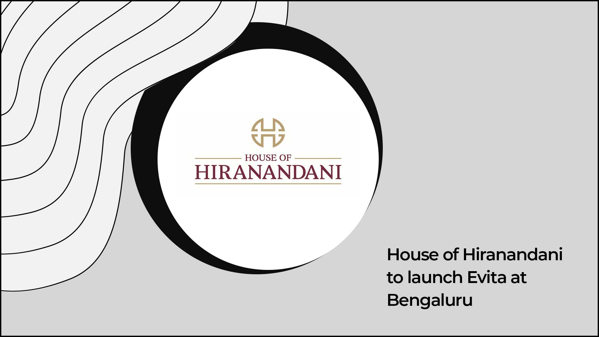 Bengaluru Gets A New Residential Landmark By House Of Hiranandani