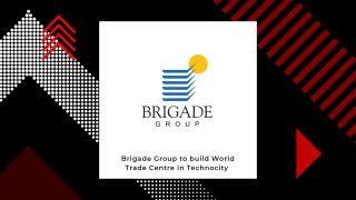 Brigade Group Ties Up Technopark For WTC Thiruvananthapuram