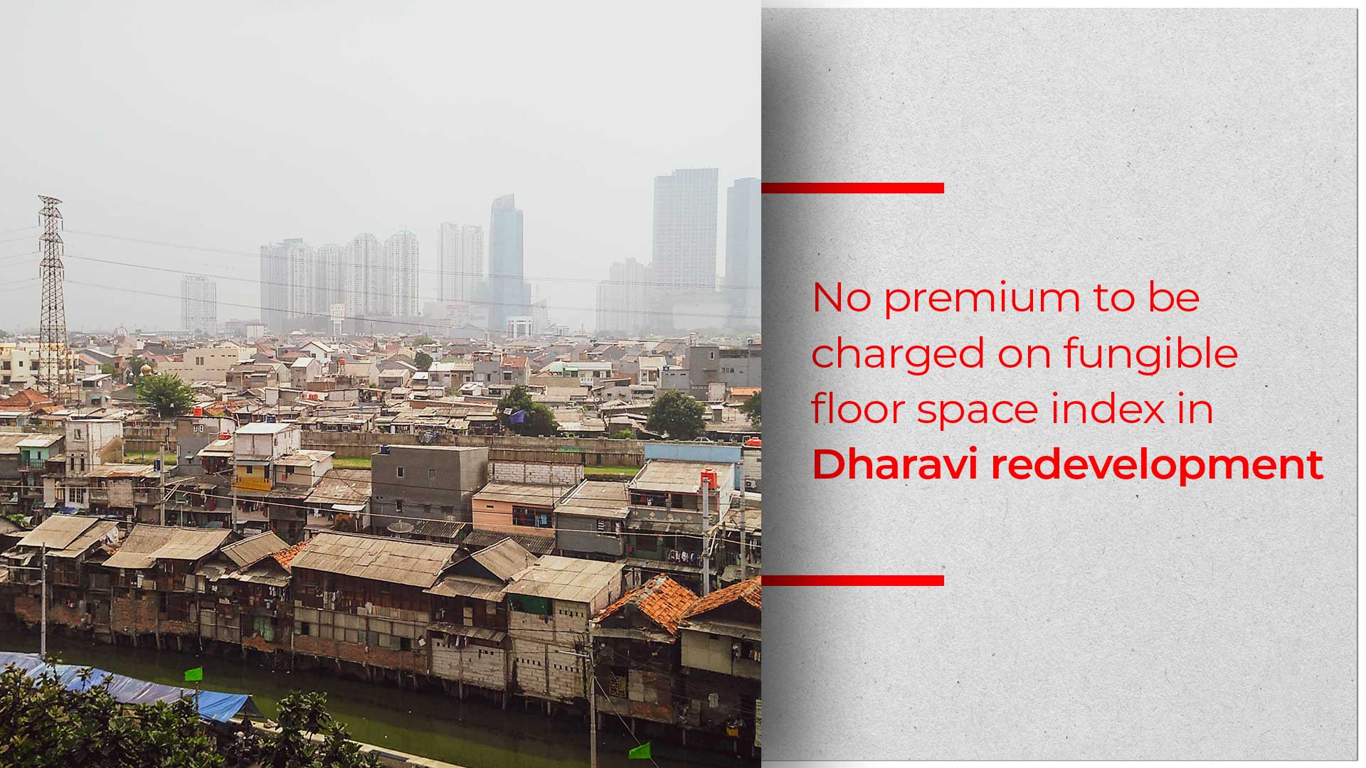 Dharavi Revamp Developers Exempted From Premium On Fungible FSI