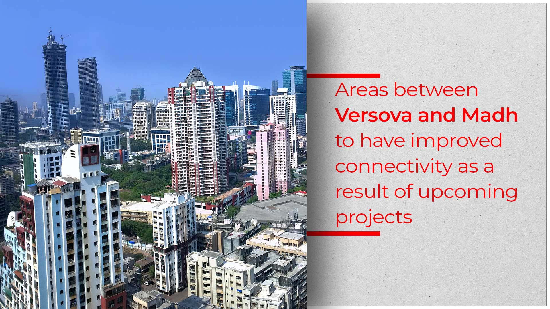 Madh-Versova Bridge Will Boost Residential Growth Significantly