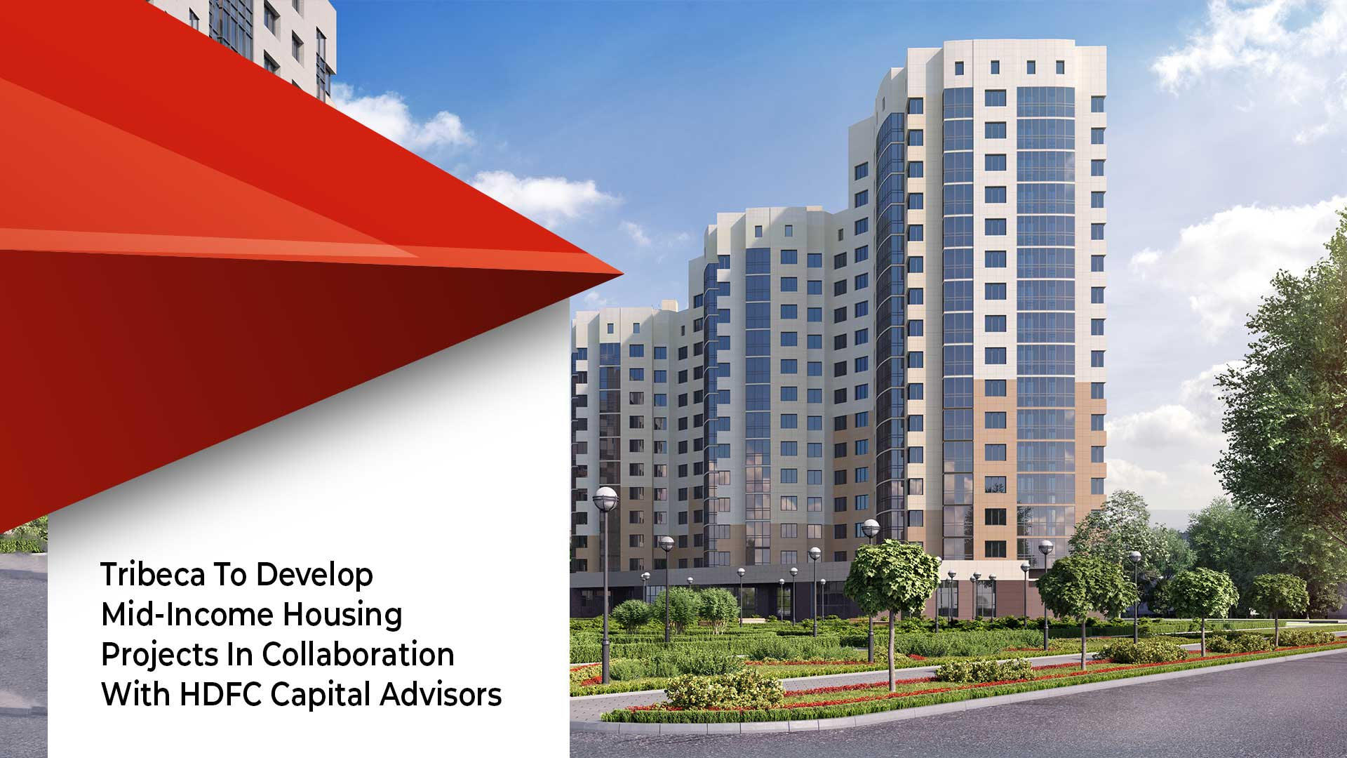 HDFC Capital Advisors And Tribeca Develop Housing Projects