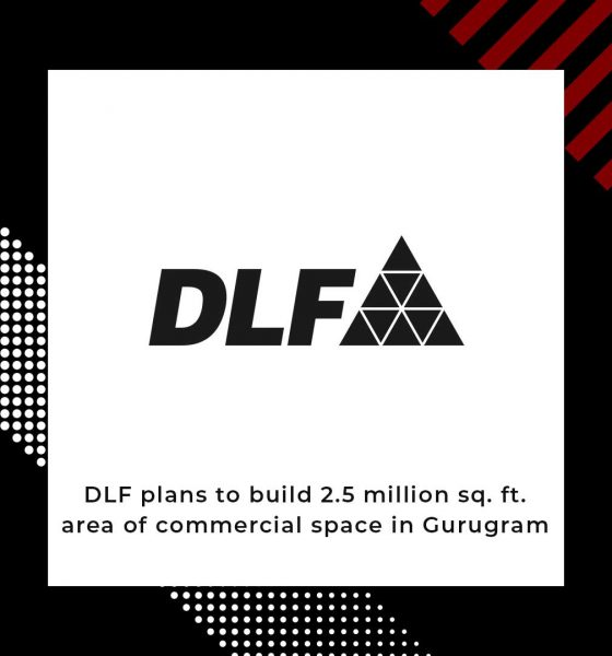 DLF Invests Rs 750 Crore In New Commercial Project In Gurugram