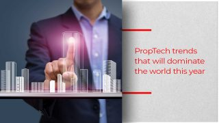 Six Global PropTech Trends To Look Forward To In 2019