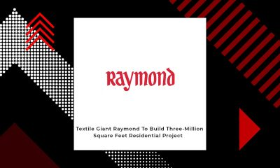 Raymond To Make Real Estate Debut Through Raymond Realty