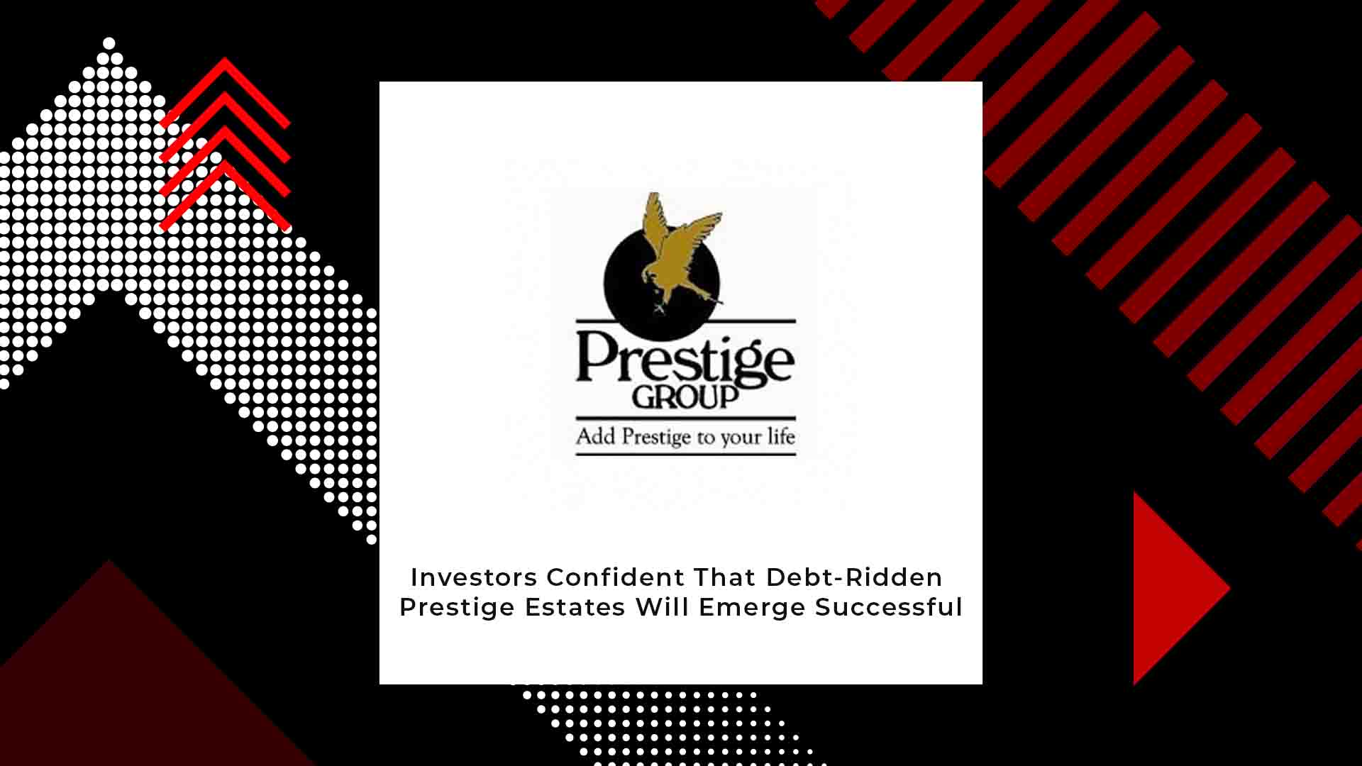 Prestige Estates Set To Benefit From Triumph Of India's 1st REIT
