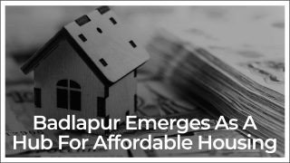 Badlapur - A Fascinating Hotspot For First-Time Homebuyers