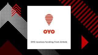 Airbnb Invests $150-200 Million In OYO In Series E Funding