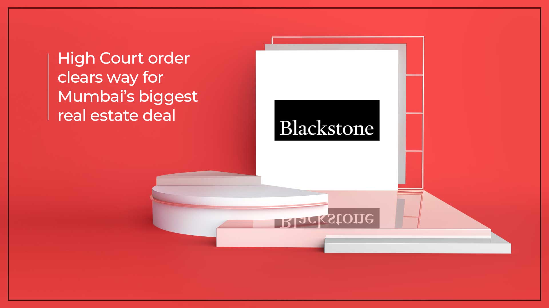 Blackstone Buys Stake In BKC Tower For Rs 2,500 Crore