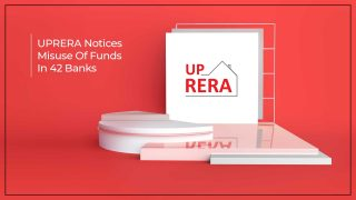 UP RERA Requests 42 Banks To Be Watchful Of Escrow Accounts
