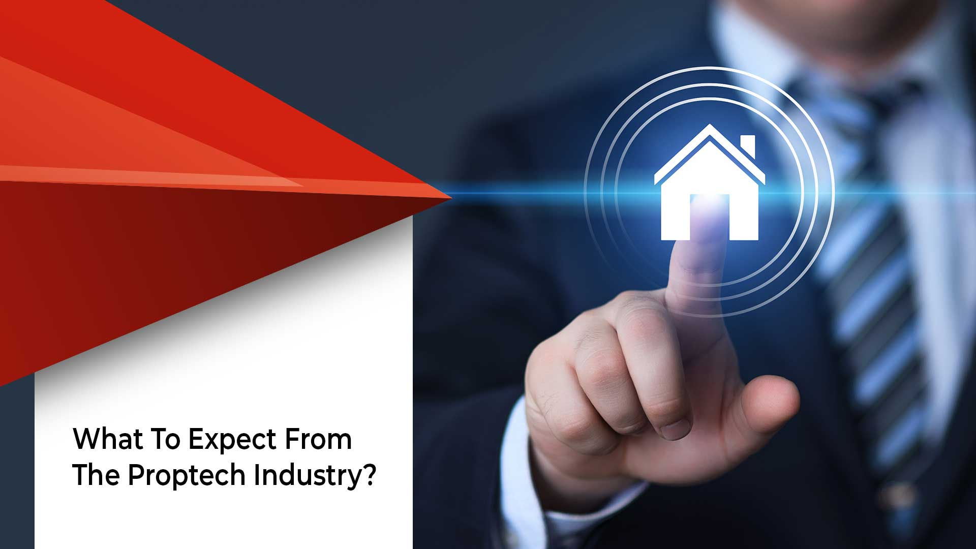 Top 8 PropTech Predictions For The Year 2019