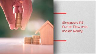 Singapore Private Equity into Indian Real Estate Triples in Last 2 Years