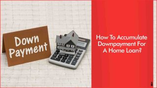 Tips To Remember While Paying Home Loan's Down Payment