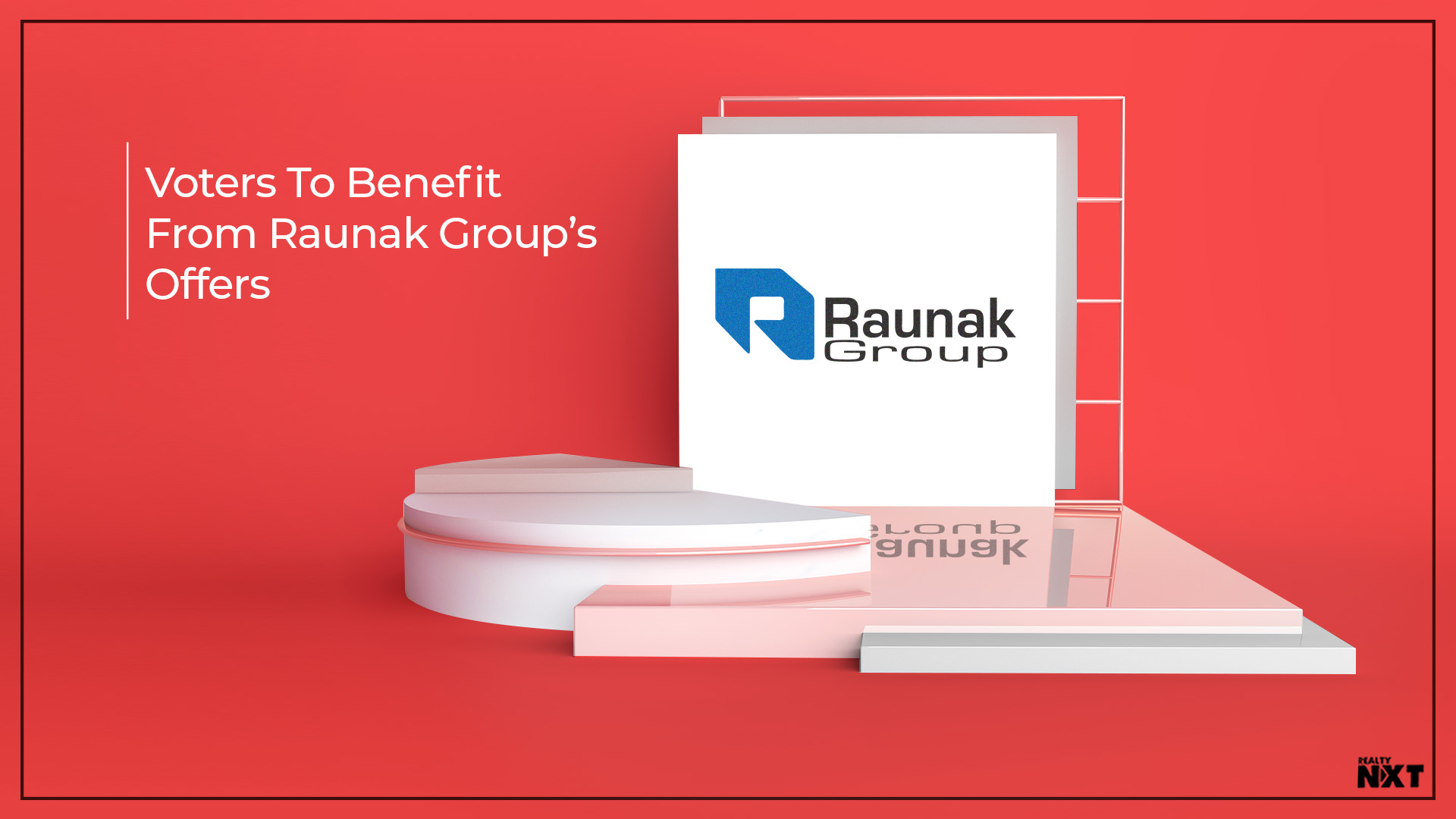 "Raunak Group Launches ""Choose The Government, Choose The Offer"""