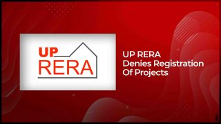UP RERA Cancelled Applications Of 36 Real Estate Projects