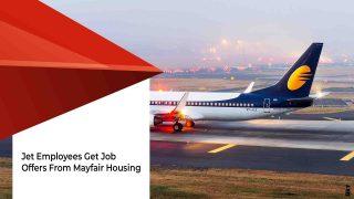 Mayfair Housing Steps Up To Help Jet Airways Staff