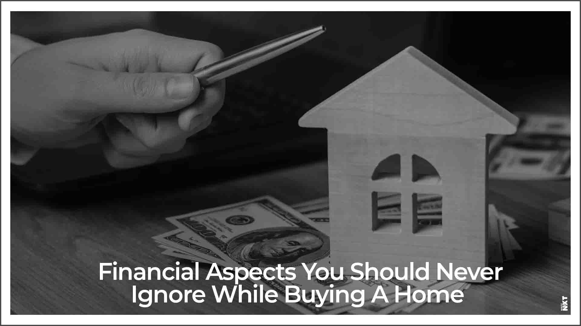 5 Financial Factors To Consider Before Buying A Home