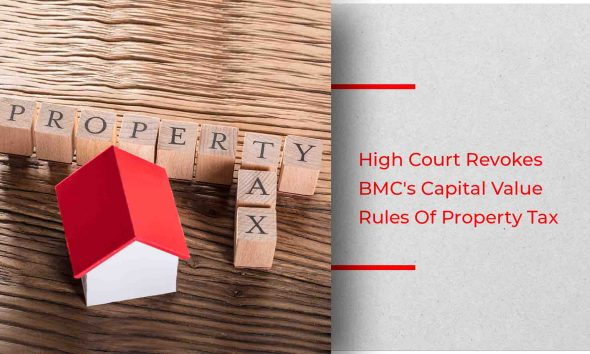 Bombay High Court Dismisses Capital Value Rules Of Property Tax