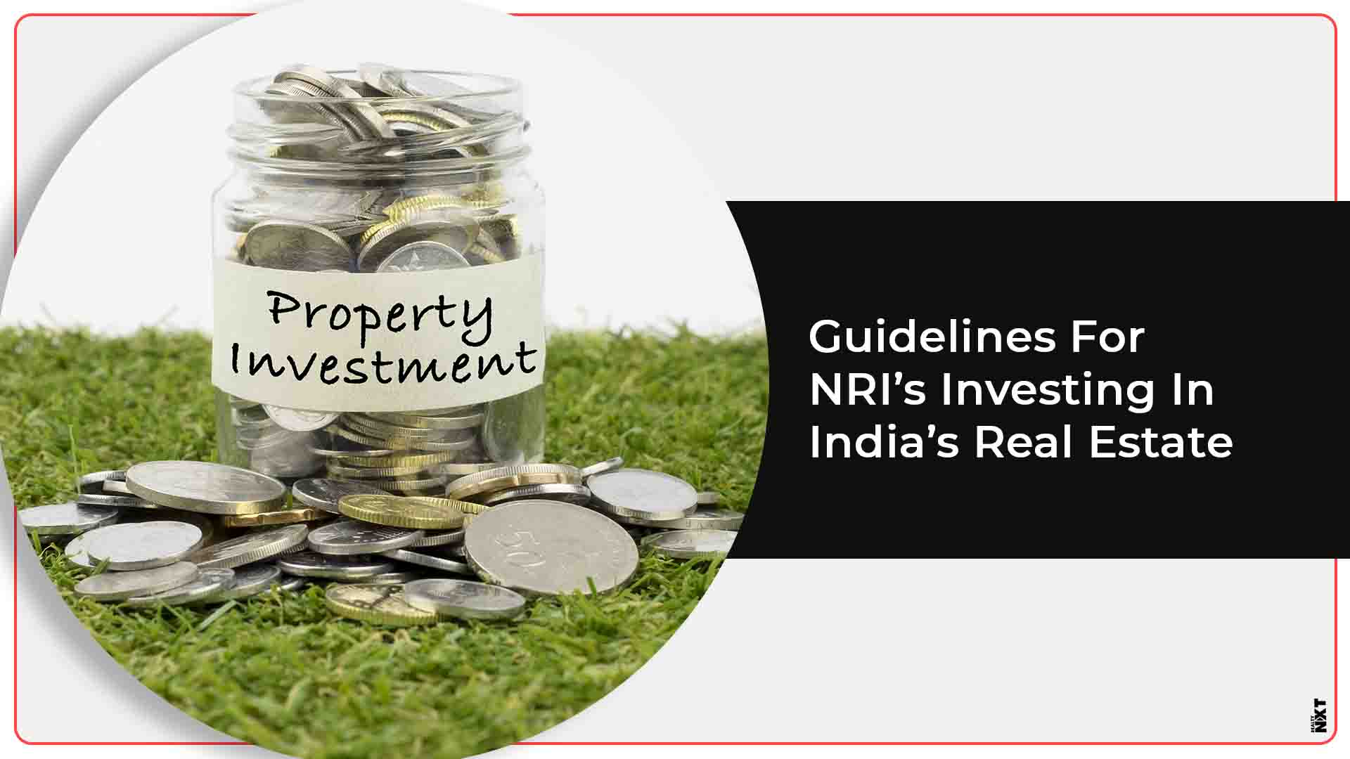 Tips For NRIs Who Wish To Buy Property In India | RealtyNXT