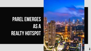 Parel, An Area Of Convergence And Dynamic Growth in Mumbai