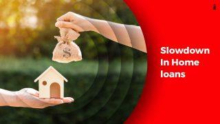 Decrease In Loan Disbursements To Affect Home Loan Borrowers