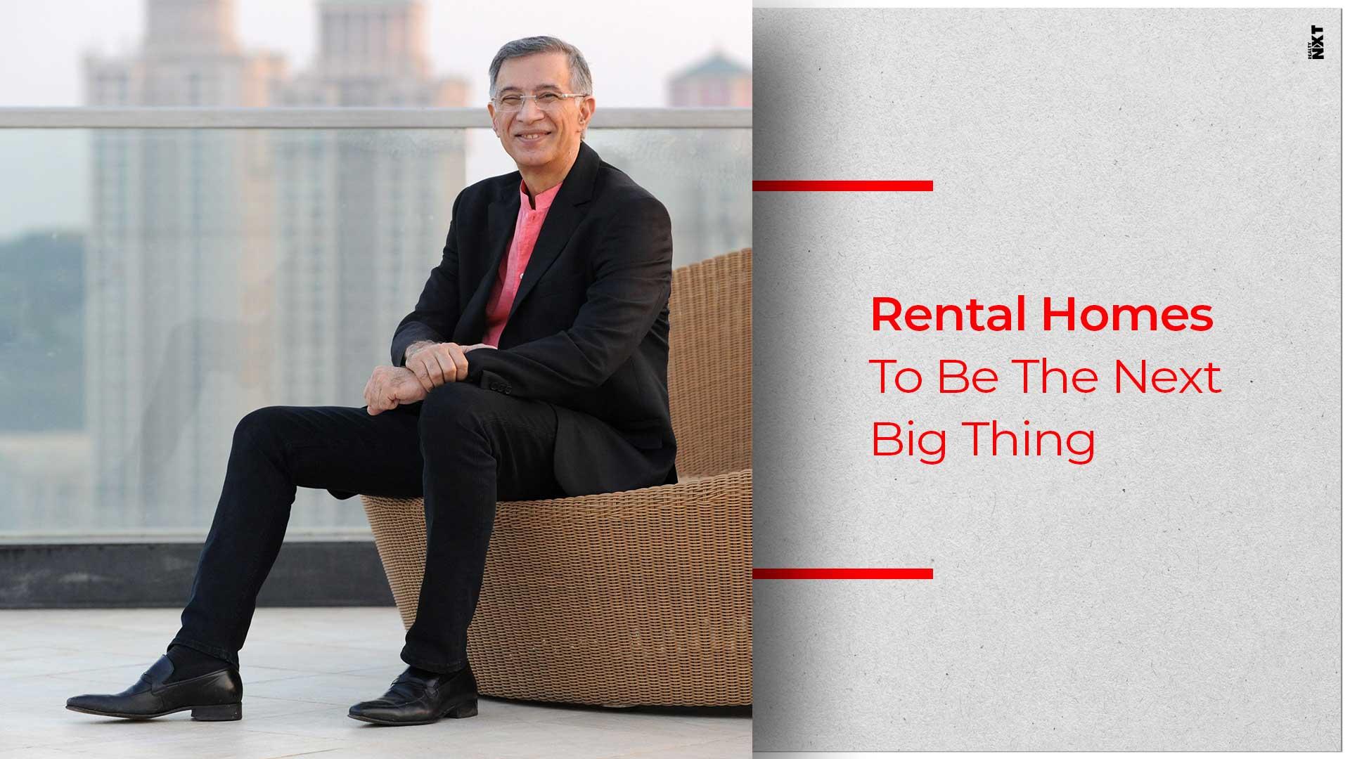 Niranjan Hiranandani Predicts A Soar In Home Rental Popularity