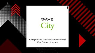 Wave City Receives Completion Certificate For 'Dream Homes'