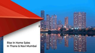Homes In Thane, Navi Mumbai Sell More Than Mumbai In FY 2019
