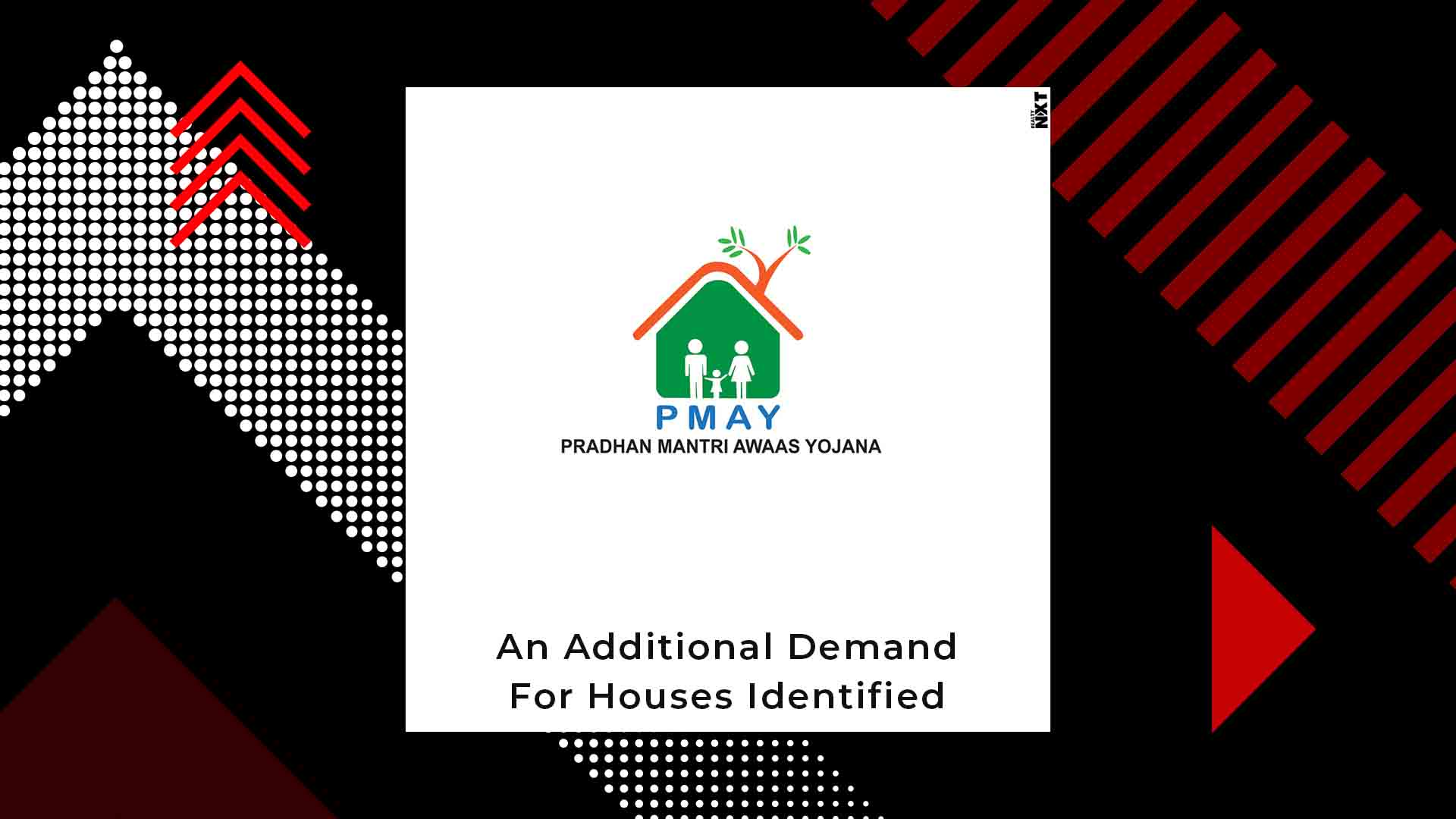 New Demand For Houses Identified Under The PMAY Scheme