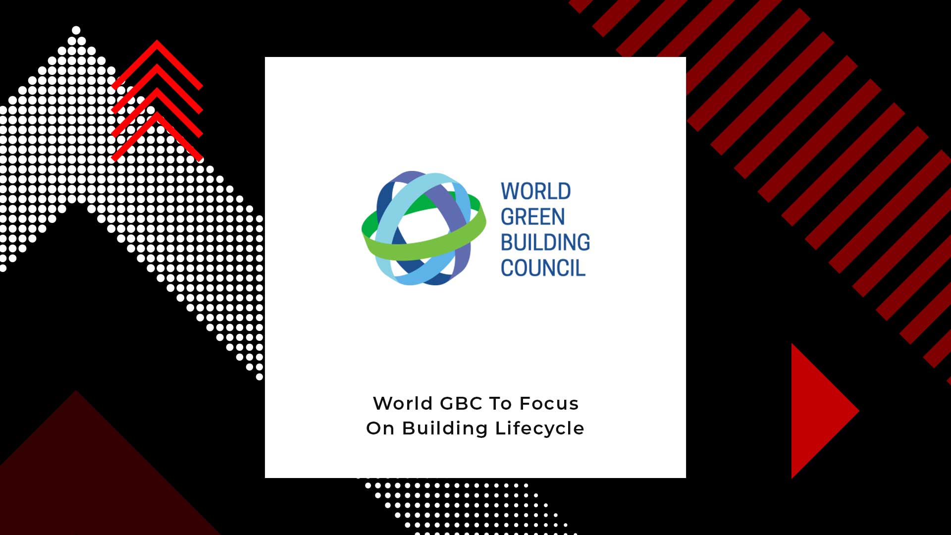 World Green Building Council To Counter Carbon Emissions