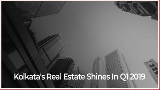 Kolkata Real Estate – Q1 2019 Update