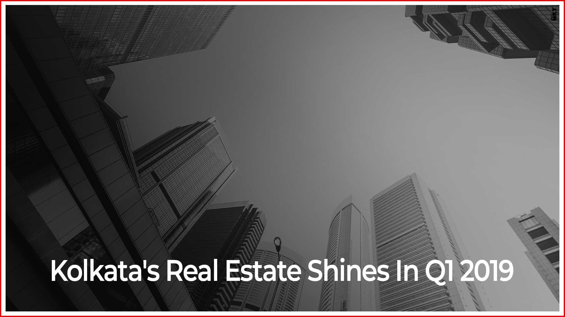 Kolkata Real Estate – Q1 2019 Update