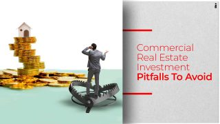 Mistakes To Avoid While Investing In Commercial Real Estate