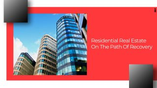 Residential Real Estate Will Soon Revive