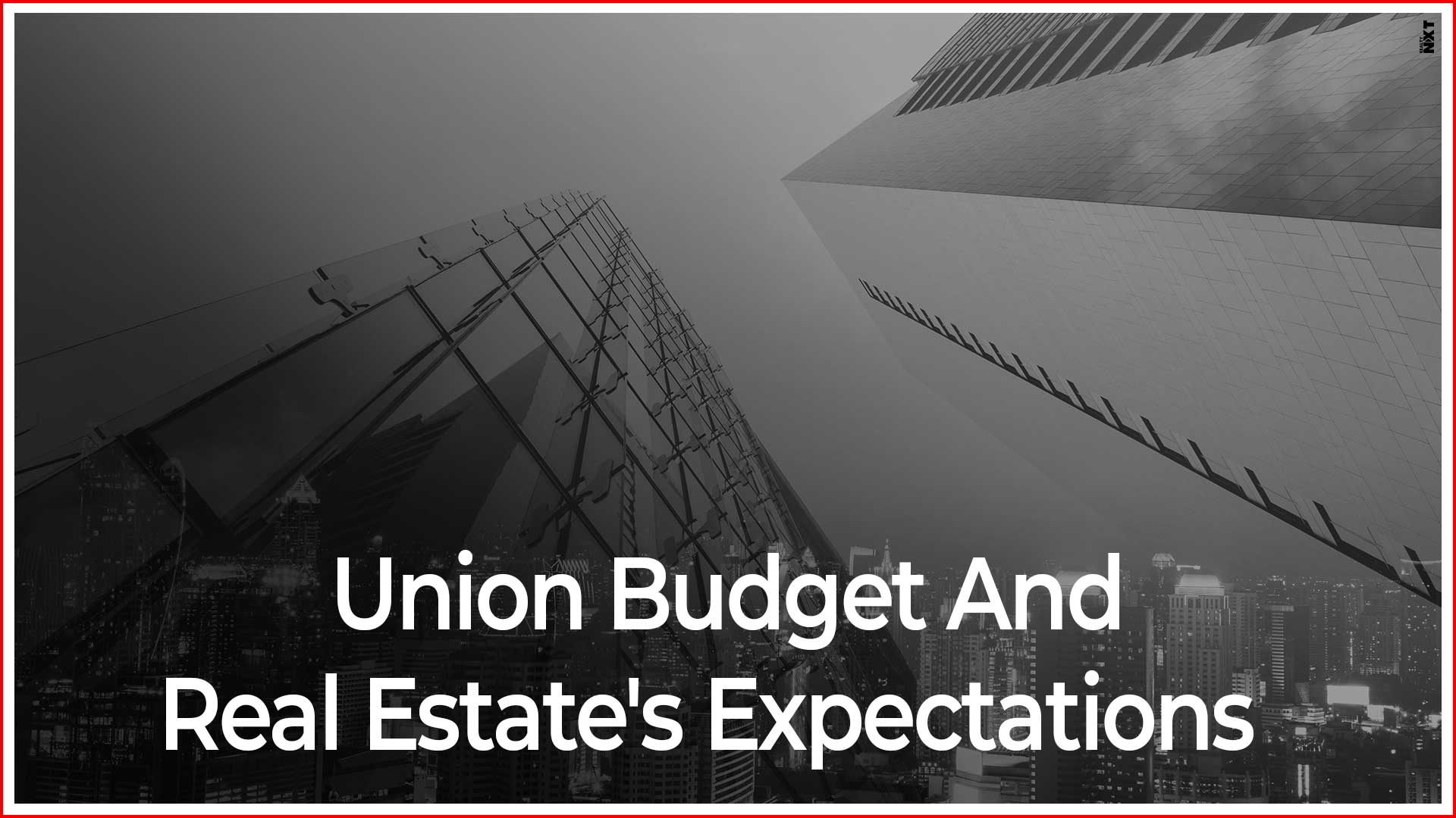 Union Budget: What Do The Developers Expect?