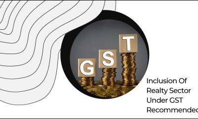 Inclusion of Realty Sector Under GST Recommended