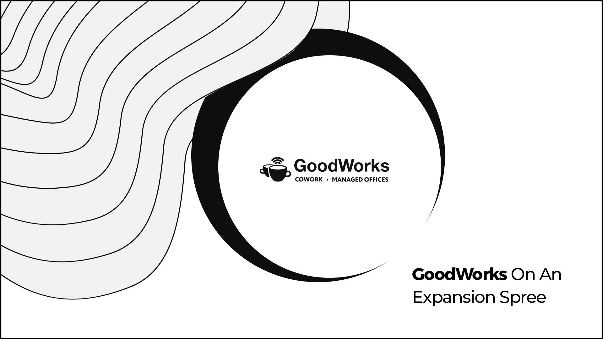 GoodWorks Launches Its Largest Co-working Space