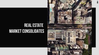 Real Estate Sector Undergoes Major Consolidation