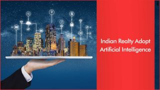 Artificial Intelligence Picks Pace In Indian Real Estate