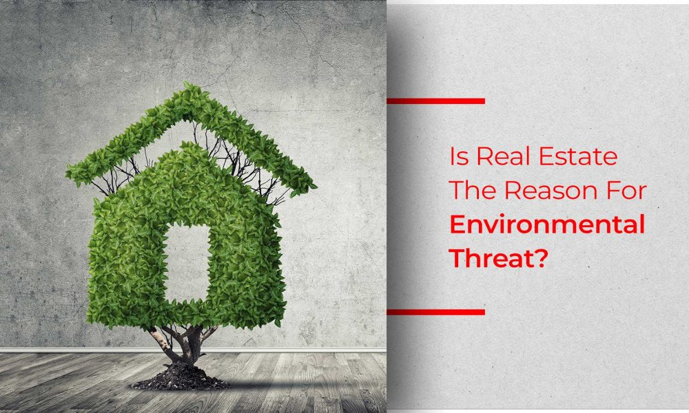 Real Estate Vs The Environment – Who's Winning In India?