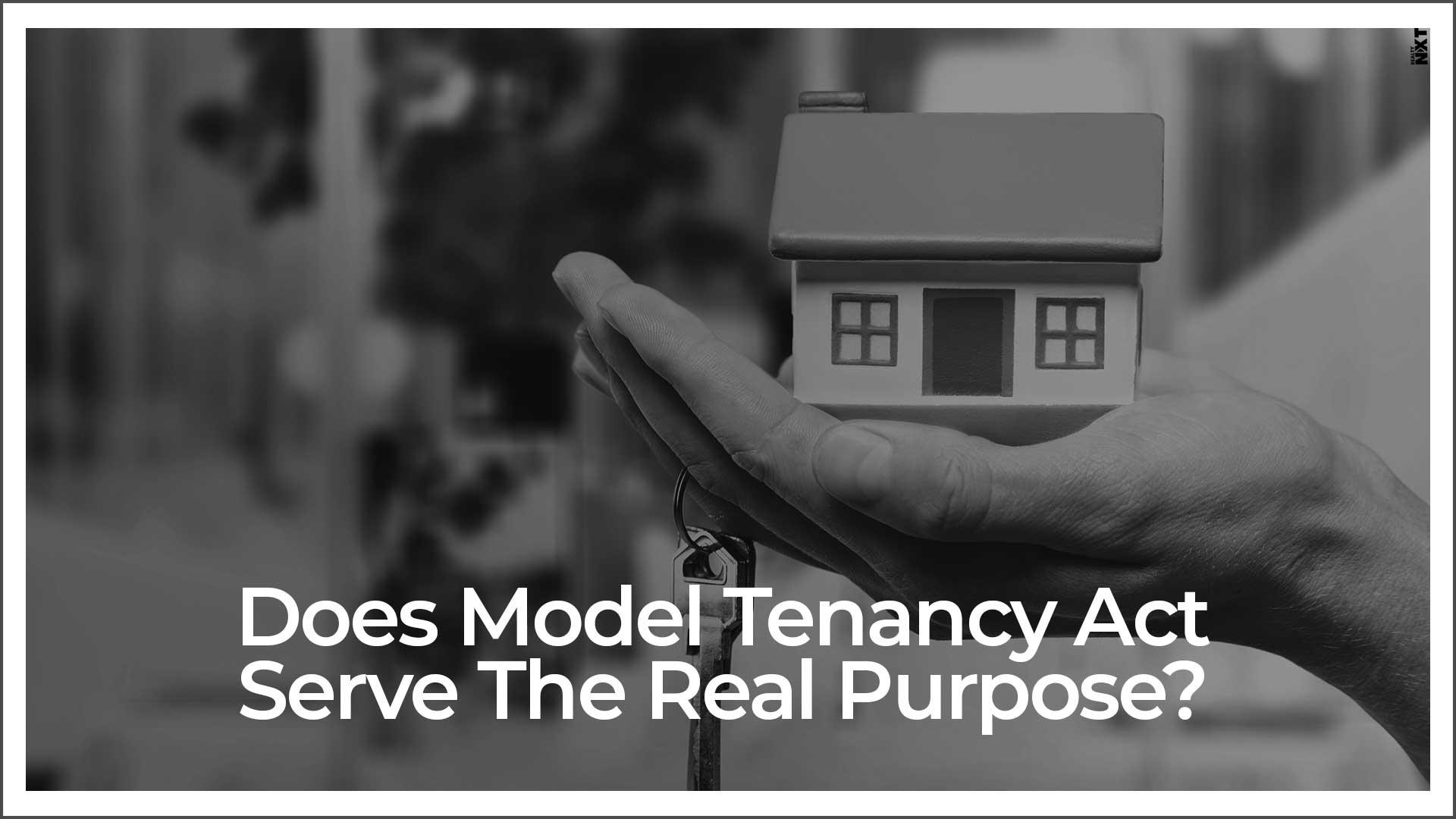 Model Tenancy Act - Landmark Event Or Work In Progress?