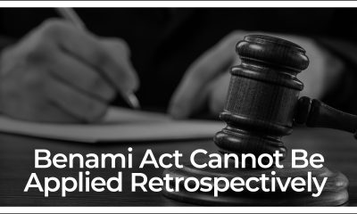 Retrospective Implementation Of Benami Act Prohibited