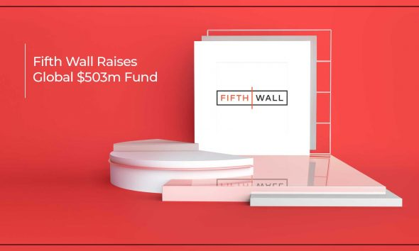 Fifth Wall Attracted Funds From Global Investors