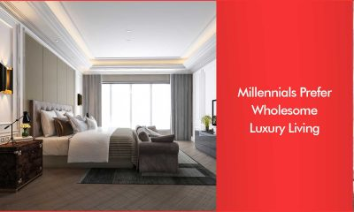 Millennials Want Luxury With Enhanced Quality Of Life