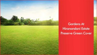 Gardens At Hiranandani Estate Echoes Conservation