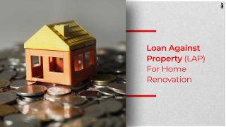 How Loan Against Property Helps Your Home Renovation