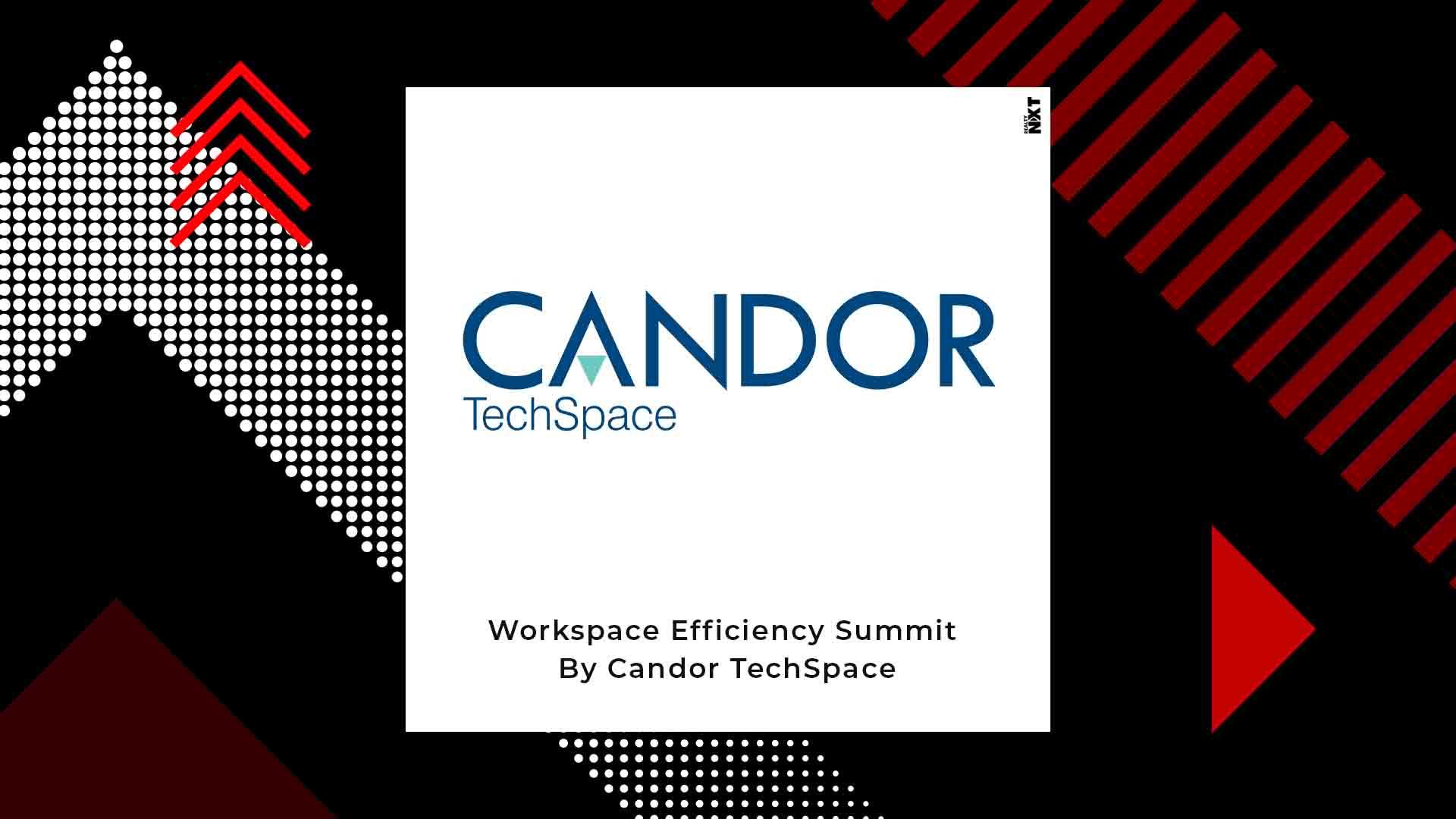 Candor TechSpace Organises Workspace Efficiency Summit