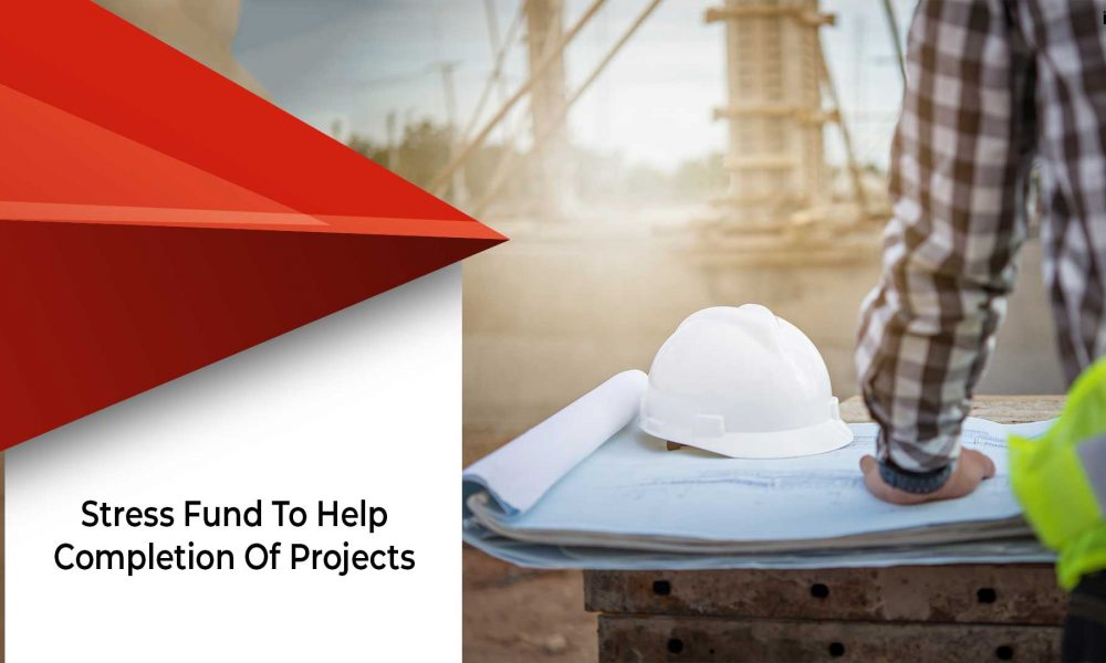 Government's Stress Fund To Complete Stalled Projects